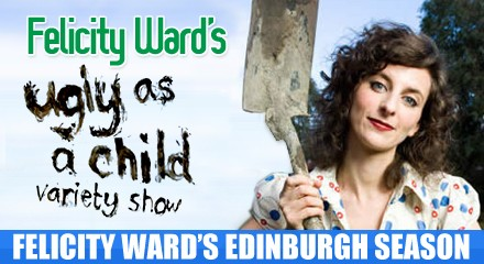 Felicity Ward's Edinburgh Season