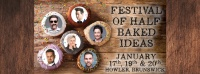 Festival of Half Baked Ideas