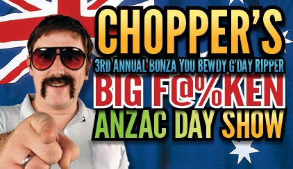 Heath Franklin's Chopper's 3rd Annual Big F**Ken Anzac Day