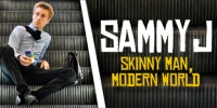 Sammy J in Skinny Man, Modern World